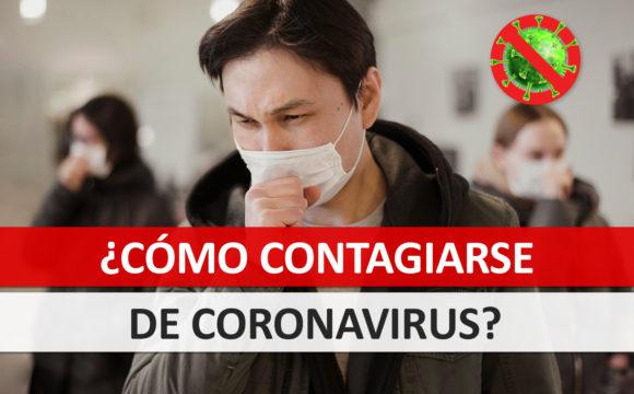 ¿Cómo puedo contagiarme de Coronavirus?