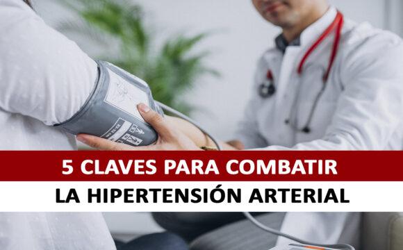 5 CLAVES PARA COMBATIR LA HIPERTENSIÓN ARTERIAL